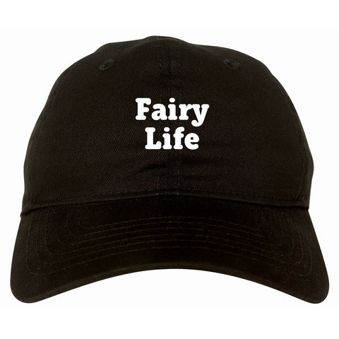 Fairy Life Dad Hat by Very Nice Clothing