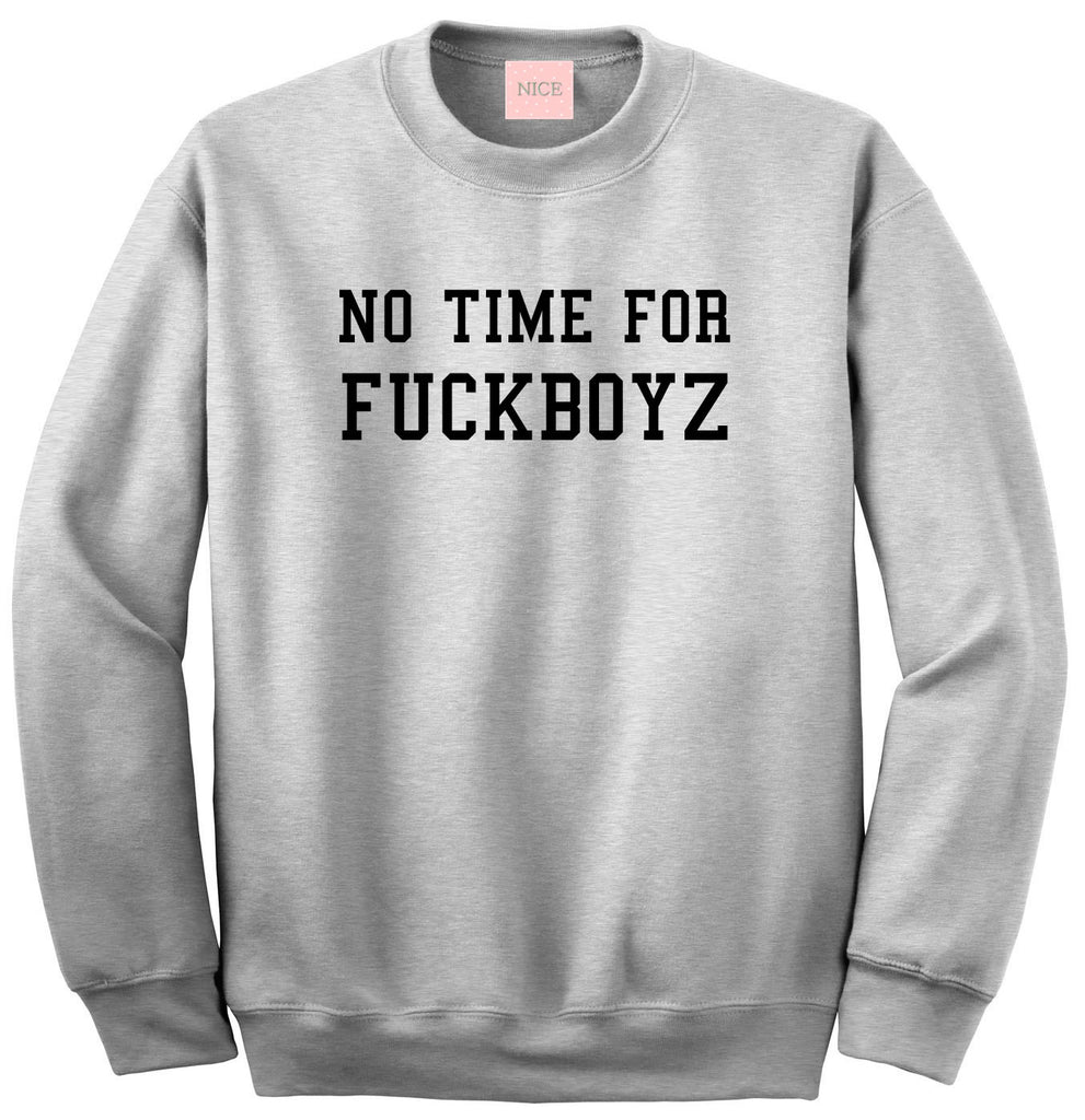 No Time For Fuckboyz Crewneck Sweatshirt in Heather Grey