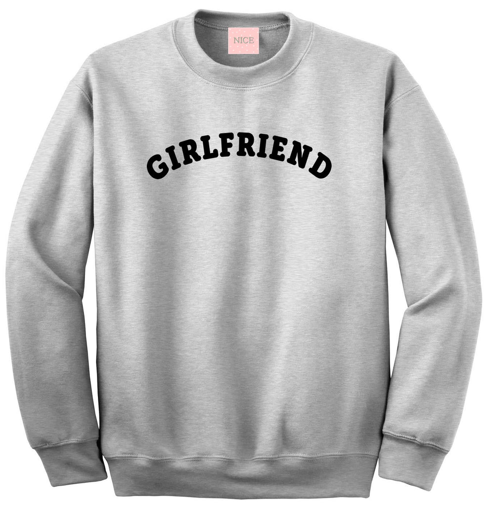 Very Nice Girlfriend Gf Bff Boyfriend Crewneck Sweatshirt White