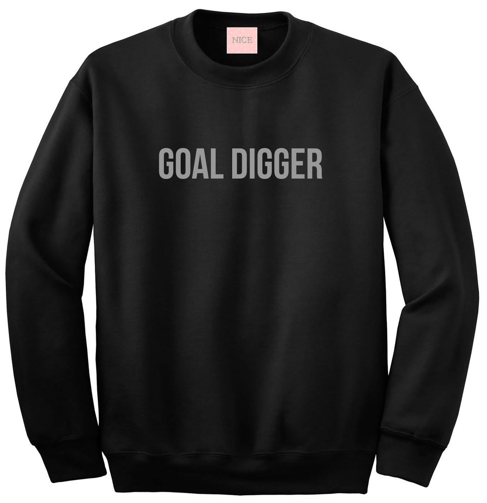 Goal Digger Sweatshirt by Very Nice Clothing