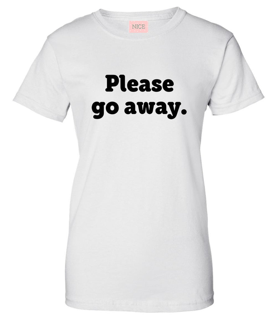Very Nice Please Go Away Boyfriend Womens T-Shirt Tee White