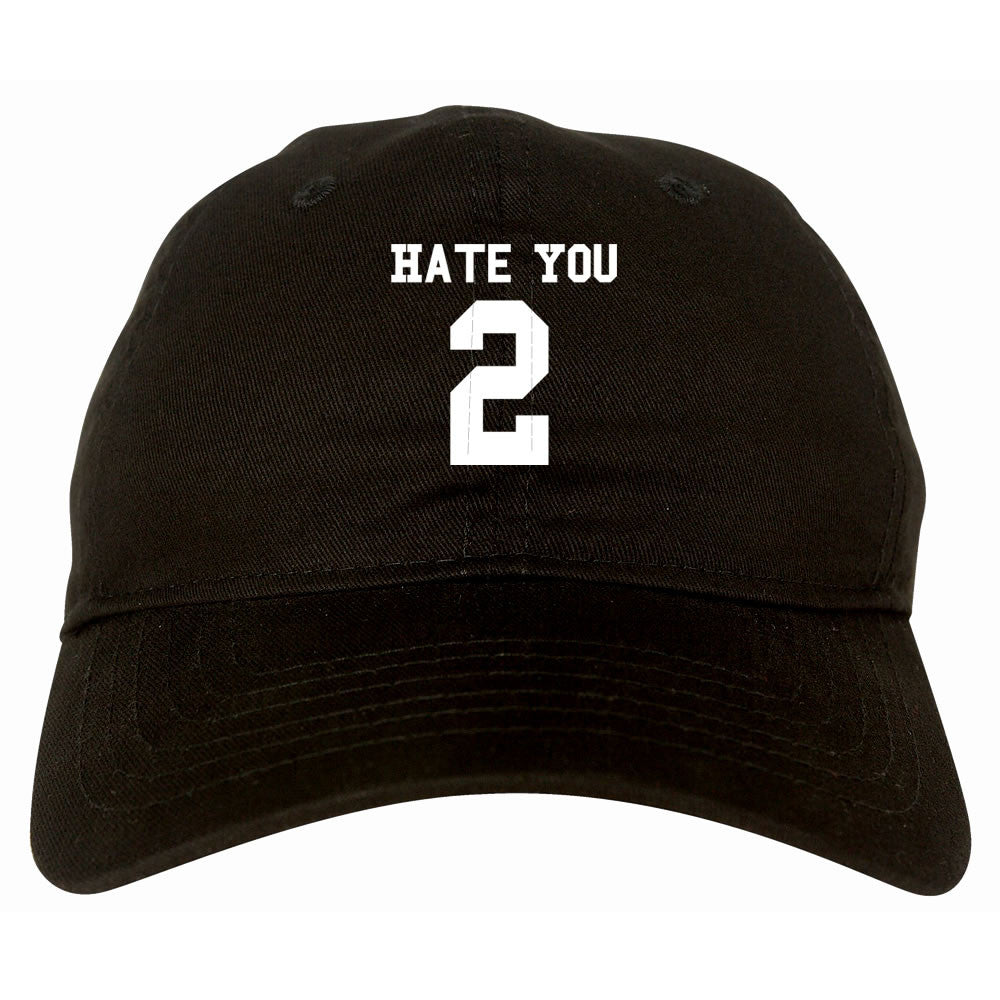 Hate You 2 Dad Hat in Black