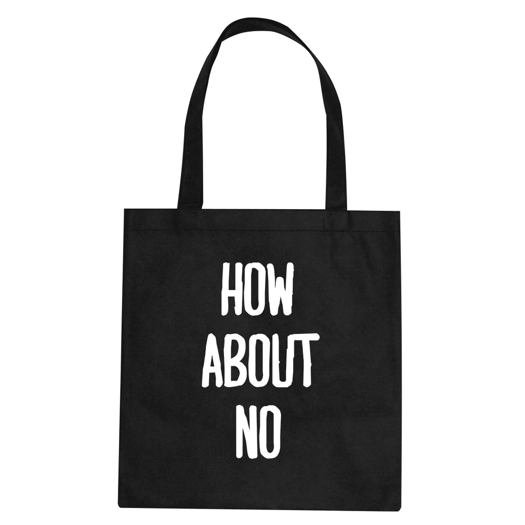 How About No Tote Bag by Very Nice Clothing