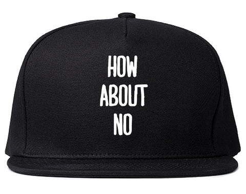 How About No Snapback Hat by Very Nice Clothing