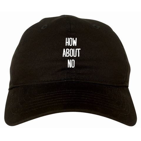 How About No Dad Hat by Very Nice Clothing