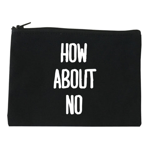 How About No Makeup Bag by Very Nice Clothing