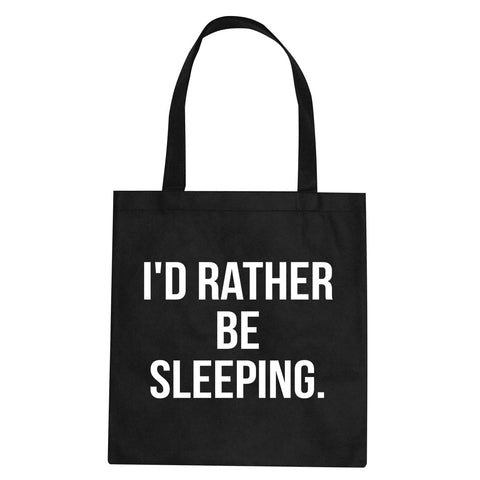 I'd Rather Be Sleeping Tote Bag by Very Nice Clothing