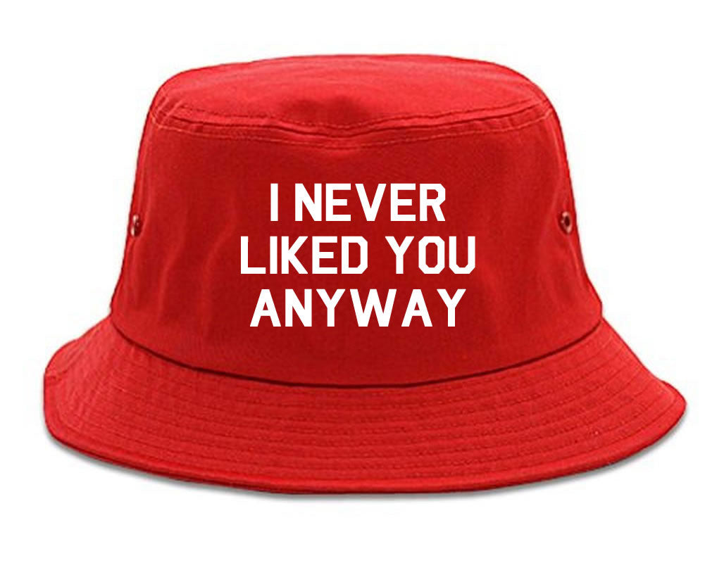 Very Nice I Never Liked You Anyway Bucket Hat Red
