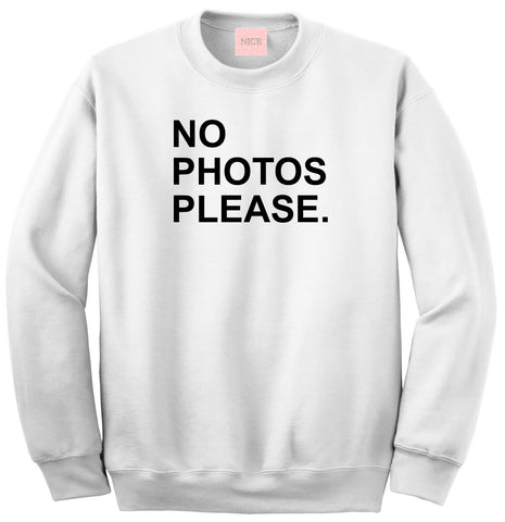 Very Nice No Photos Please Boyfriend Crewneck Sweatshirt White