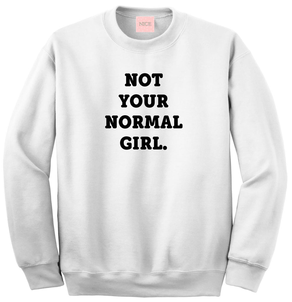 Very Nice Not Your Normal Girl Boyfriend Sweatshirt White