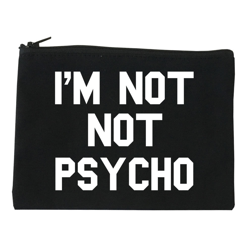 I'm Not Not Psycho Makeup Bag by Very Nice Clothing