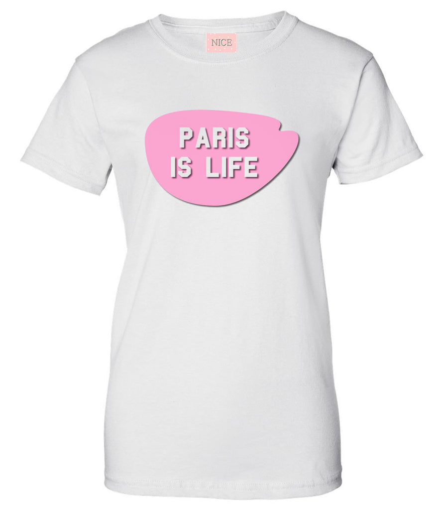 Very Nice Paris Is Life Boyfriend Womens T-Shirt Tee White