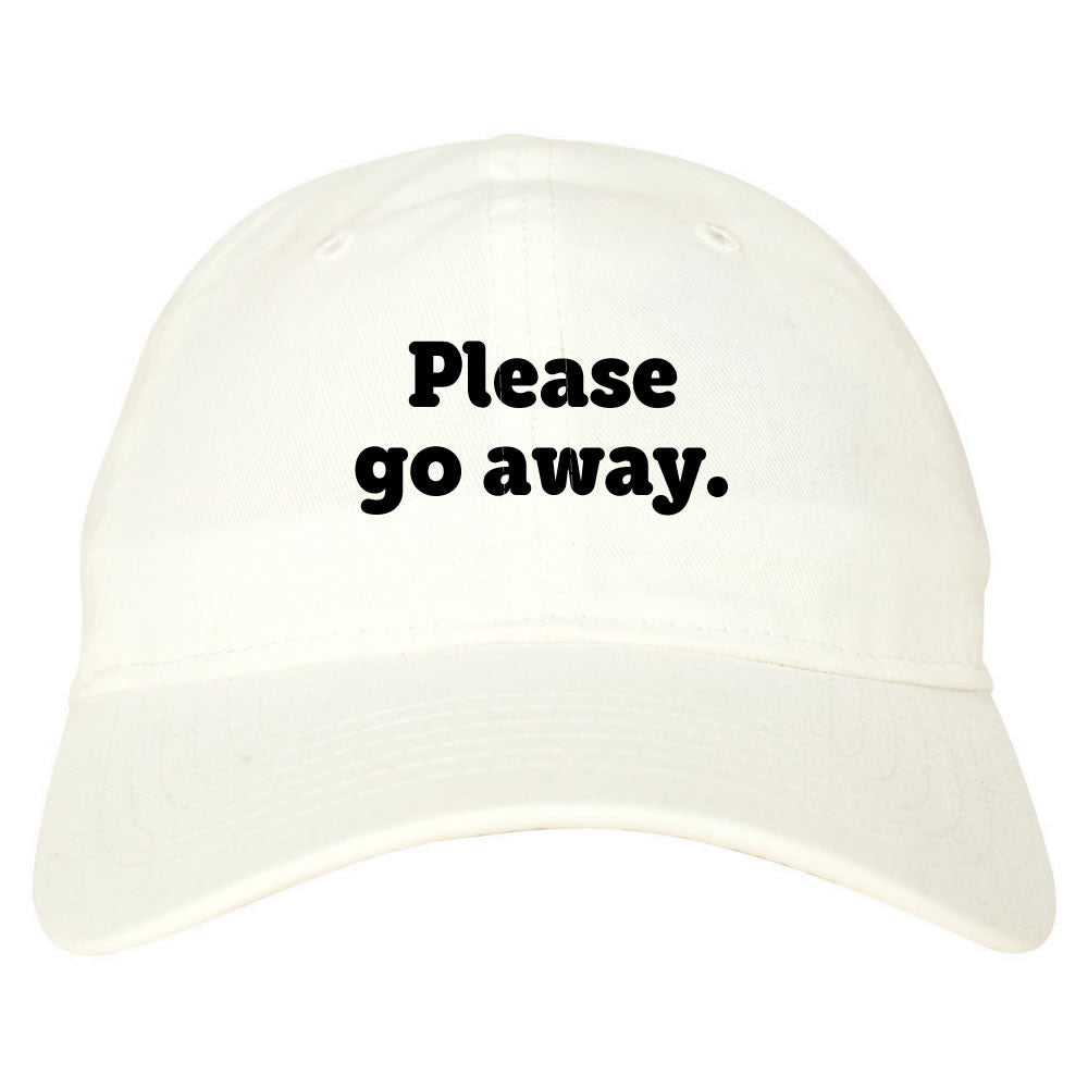 please go away dad hat white