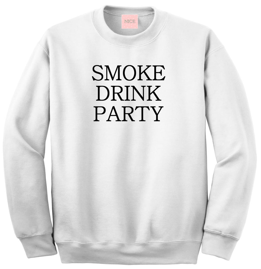 Very Nice Smoke Drink Party Boyfriend Sweatshirt White