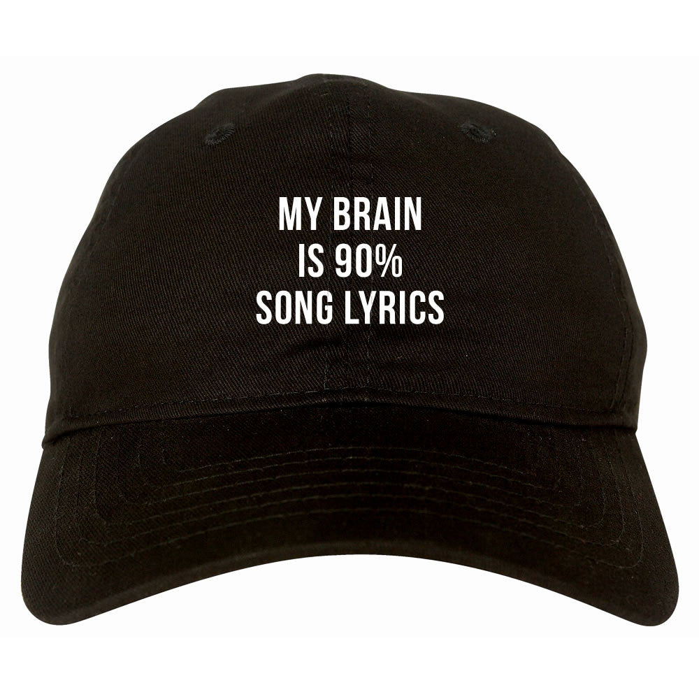 My Brain is 90% Song Lyrics Dad Hat by Very Nice Clothing
