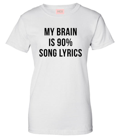 My Brain is 90% Song Lyrics T-Shirt by Very Nice Clothing