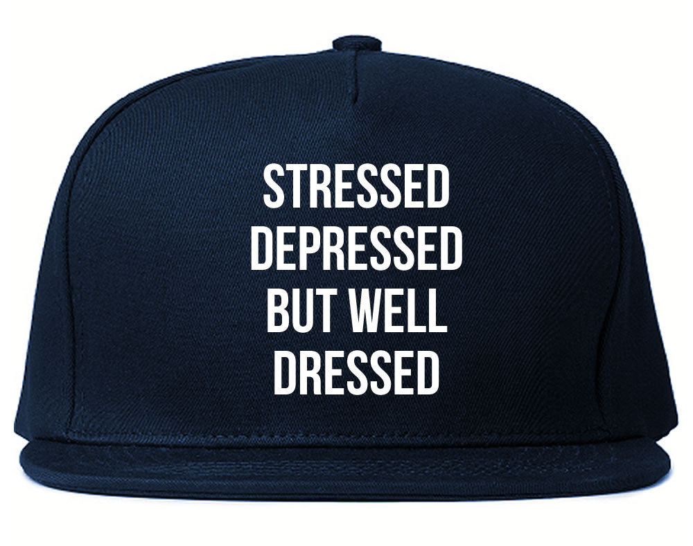 Stressed Depressed But Well Dressed Snapback Hat Navy Blue