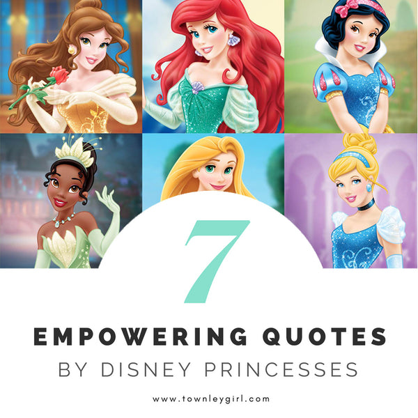 7 Empowering Quotes by Disney Princesses