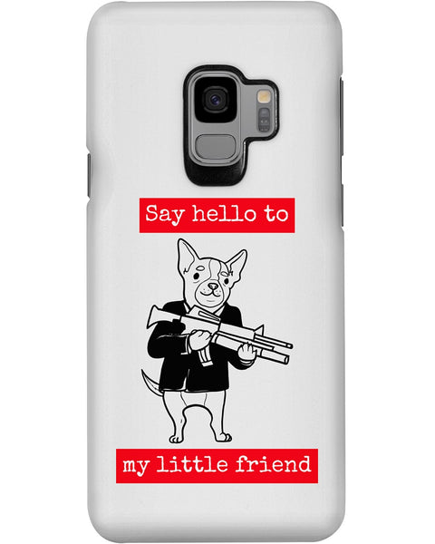 Say Hello To My Little Friend Phone Case