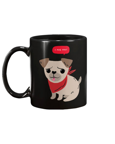 I Pug You Coffee Mug