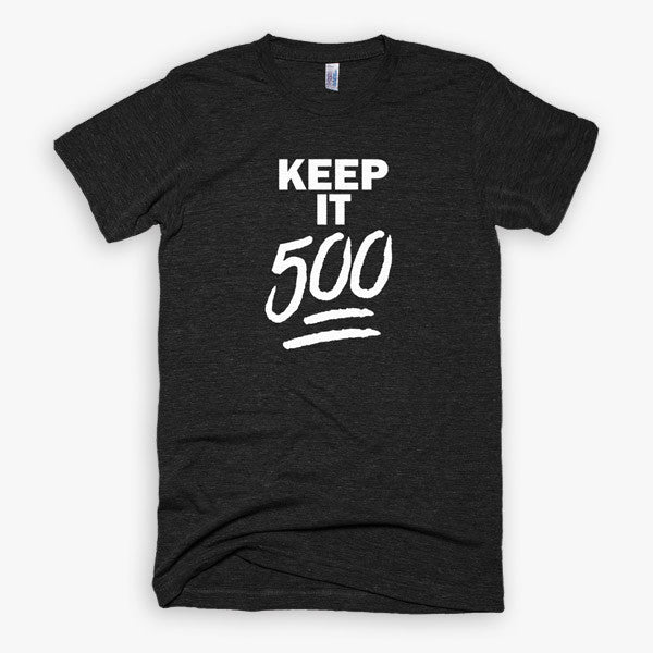 Keep It 500 T-shirt - Unisex (Black)