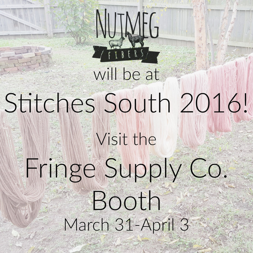 Nutmeg Fibers at Stitches South!!