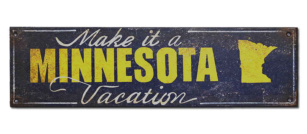 Make it a Minnesota Vacation Sign
