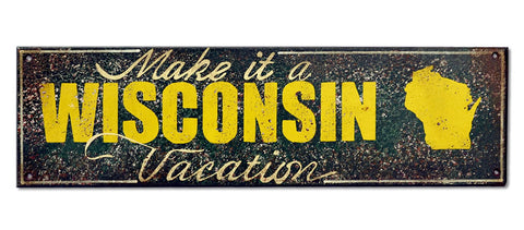 Make it a Wisconsin Vacation Sign