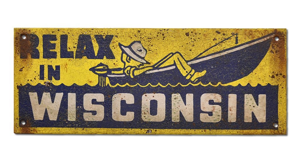 Relax in Wisconsin Sign
