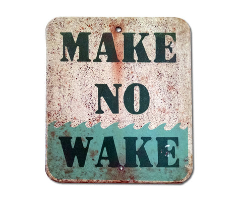 Make No Wake Sign
