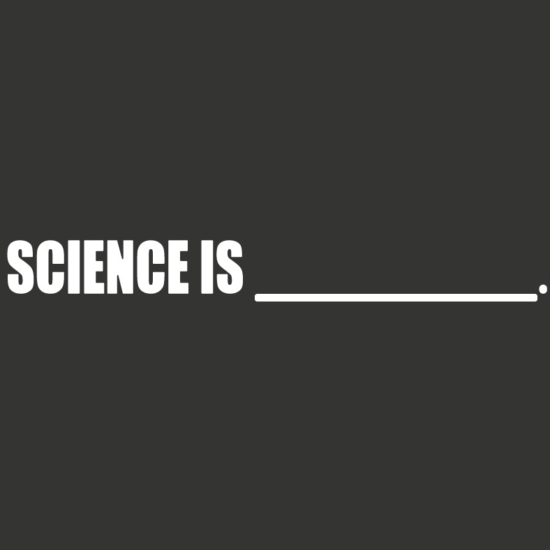 Science Is _________. Decal - Logikal Threads