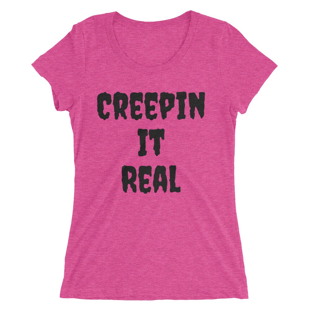 Creepin it Real Black Font Ladies T-shirt - Logikal Threads
