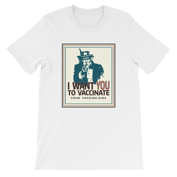 I WANT YOU TO VACCINATE YOUR KIDS UNCLE SAM T-Shirt - Logikal Threads