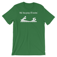 You Pray, I'll Swim Funny Atheist Shirt - Logikal Threads