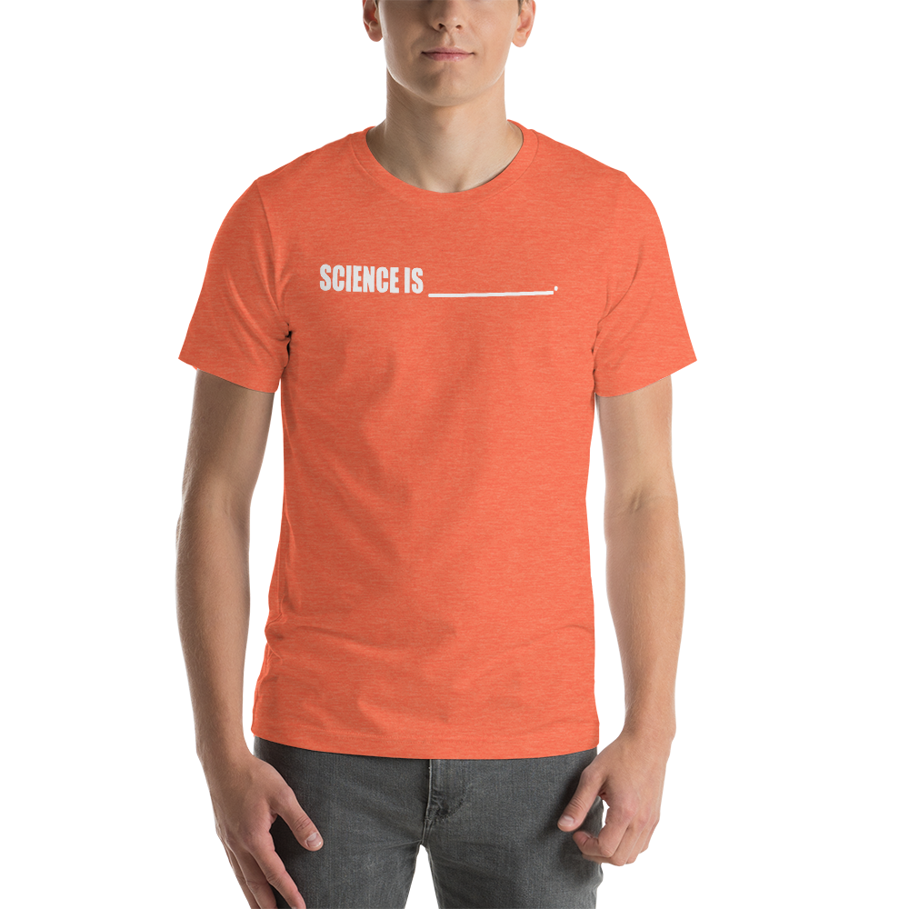 Science is shirt - Logikal Threads