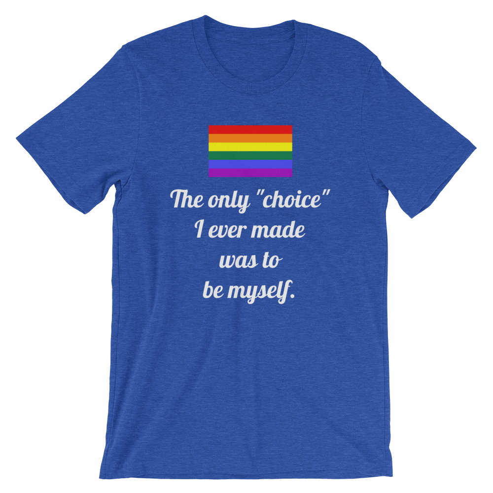 Be Yourself: Gay Is Not A Choice LGBT Pride Short-Sleeve Unisex T-Shirt - Logikal Threads