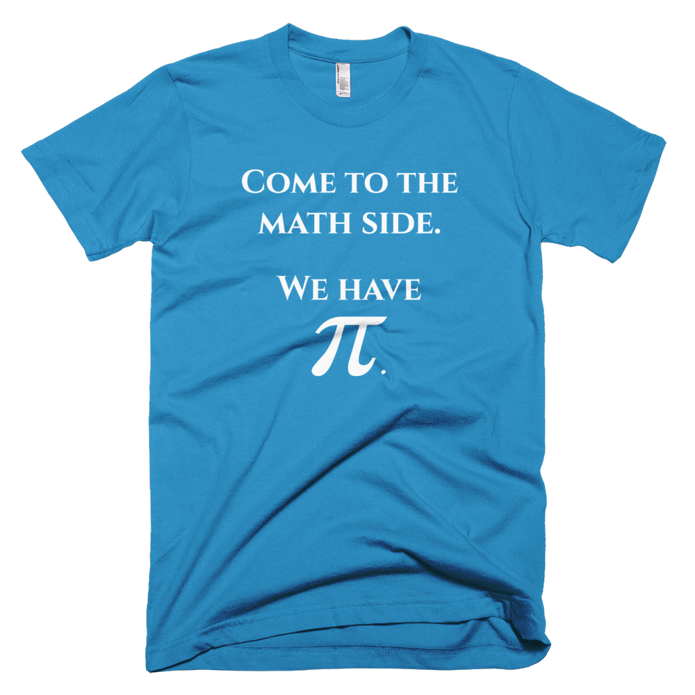 Come to the math side Pi Day T-Shirt - Logikal Threads