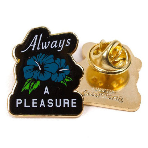 Good Worth Always A Pleasure Lapel Pin