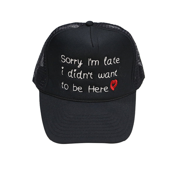 Sorry I'm Late Trucker in Black