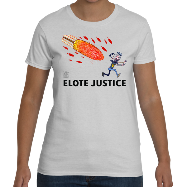 Elote Justice Ladies T-shirt with Caption