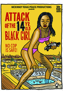 Attack of the 14 year Old Black Girl print by Lalo Alcaraz