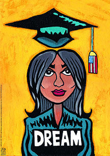 DREAM Girl print by Lalo Alcaraz