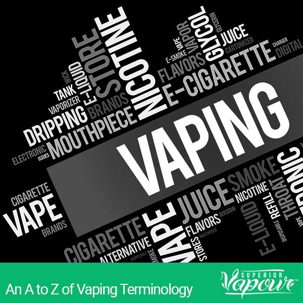 An A to Z of Vaping Terminology