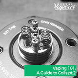 Vaping 101: A Guide to Coils pt.2