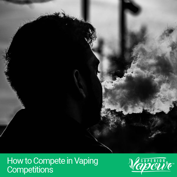 How to Compete in Vaping Competitions