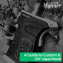 A Guide to Custom & DIY Vape Mods