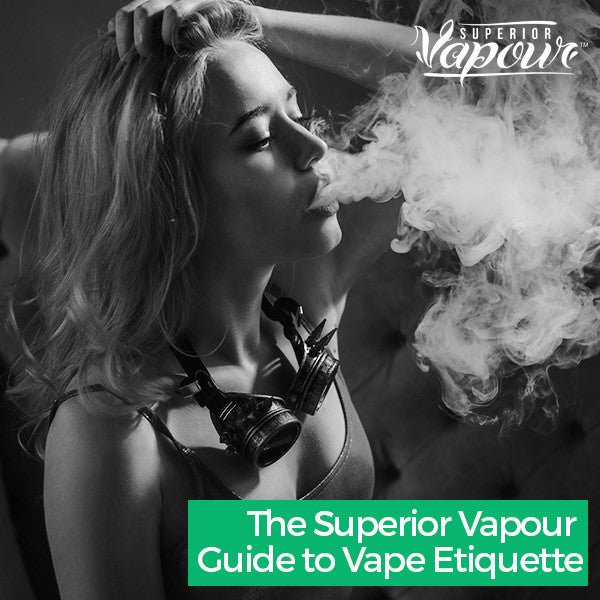 The Superior Vapour Guide to Vape Etiquette