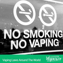 Vaping Laws Around The World
