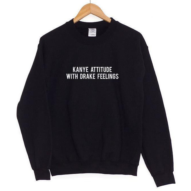 Kanye Attitude With Drake Feelings Black Sweater