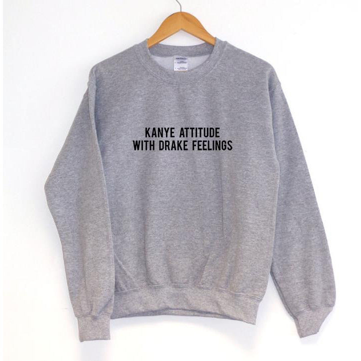 Kanye Attitude With Drake Feelings Gray Sweater